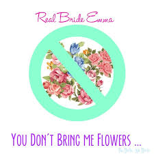 You Dont Bring Me Flowers - real bride emma you don u0027t bring me flowers the broke