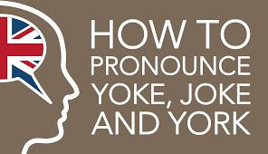 how to pronounce yoke joke and york in british english u2014 english