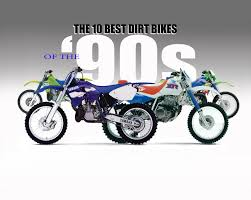 first motocross bike dirt bike magazine 10 best dirt bikes of the u002790s