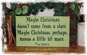 the grinch christmas decorations the grinch quote maybe christmas doesn t come from a store wood