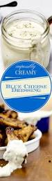 top 25 best blue cheese dressing ideas on pinterest homemade