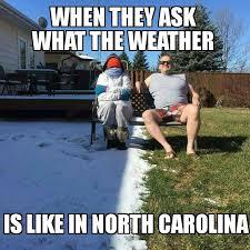 North Carolina Meme - north carolina weather funny stuff pinterest north carolina