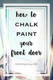 can i use chalk paint to paint my kitchen cabinets how to paint your front door chalk paint front door