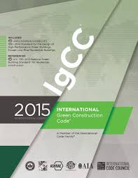 safety icc international green construction code igcc u this was the first model code to include sustainability and resilience measures for an entire construction
