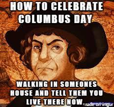 Christopher Meme - columbus day 2015 best funny gifs memes heavy com