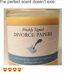 Memes About Divorce - the perfect scent doesn t exis sweetkaratemoyes freshly signed