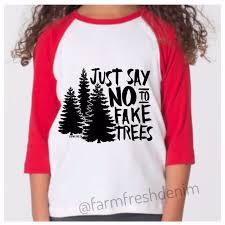 tree farm shirt just say no to fake trees christmas tee for