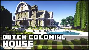 minecraft dutch colonial house youtube