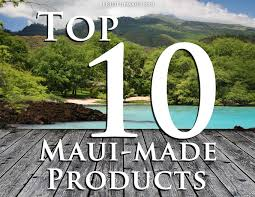 Hawaii travel products images Top 10 maui made products made on maui jpg