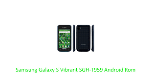 how to upgrade samsung galaxy s vibrant to android 22 samsung galaxy s vibrant sgh t959 android rom stock rom file medium