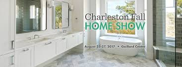 Home And Design Show In Charleston Sc by Charleston Fall Home Show Charleston Home Design Magazine