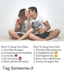 How To Keep A Man Meme - 25 best memes about keep your man keep your man memes