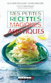 livre de cuisine asiatique leduc s éditions mes petites recettes magiques asiatiques tous