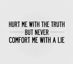 Comfort Betrays Lyrics Hurt Me With The Truth But Never Comfort Me With A Lie