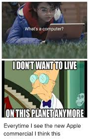 Funny Computer Meme - what s a computer i don t wantto live on this planet anymore