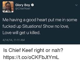 Chief Keef Nah Meme - glory boy a chief keef me having a good heart put me in some