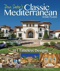 mediterranean home plans with photos mediterranean home plans dan sater sater design collection