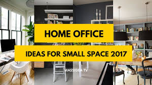 Design Tips For Small Home Offices by 50 Best Home Office Design Ideas For Small Space 2017 Youtube