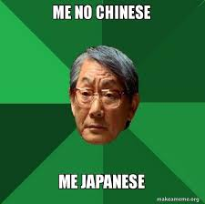 Create A Meme Picture - me no chinese me japanese high expectations asian father make