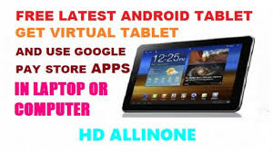 free latest android tablet get virtual tablet and use google pay