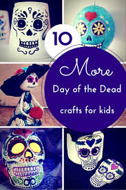 10 more day of the dead crafts for kids hodge podge craft