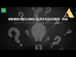 Brake Cost Estimate by How Much Does It Cost To Replace A Brake Caliper