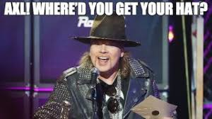 Axl Rose Meme Cake - stop being mean to axl here s six really nice memes to redress the