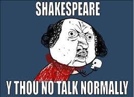Shakespeare Meme - 7 funniest shakespeare memes no sweat shakespeare