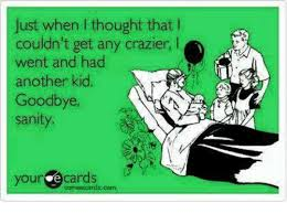 ecards for kids just when thought that i couldn t get any crazier l went and had