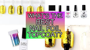 what u0027s the best nail foil topcoat youtube