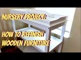 How To Refinish Desk Nursery How To Refinish Wooden Furniture Diy Changing Table