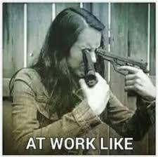 Bad Day At Work Meme - e9d6f9518fa5e00bd6594ea79a0bd04c jpg 236纓234 pixels sooo funny