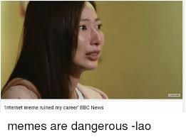 Career Meme - internet meme ruined my career bbc news sud scribe memes are