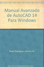 manual avanzado de autocad 14 para windows spanish edition
