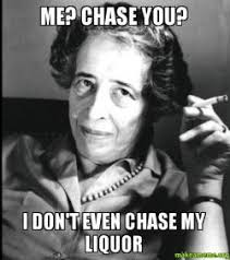 Chase You Meme - me chase you i don t even chase my liquor make a meme