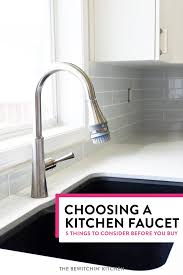 how to choose kitchen faucet 5 tips for choosing a kitchen faucet you need to before you