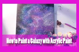 how to paint a galaxy with acrylic paint dramaticparrot youtube