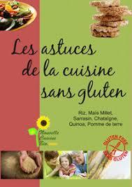 cuisine sans gluten livre les astuces de la cuisine sans gluten intelligence verte