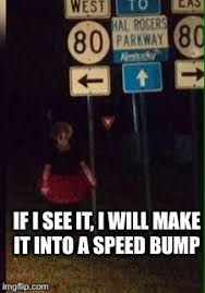 Speed Bump Meme - creepy clown sightings in ky this one is about an hour from my