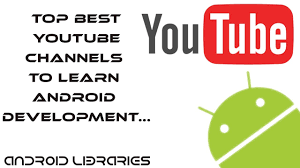 learn android development top best channels to learn android development