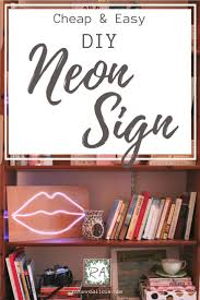 How To Make Home Decor Signs Best 25 Diy Neon Sign Ideas On Pinterest Neon Light Signs