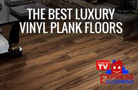 the 5 best luxury vinyl plank floors to use express flooring