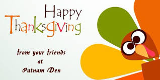 thursday closed for thanksgiving putnam den the live