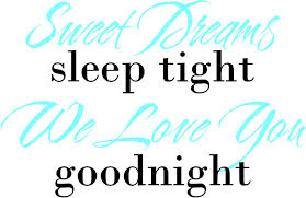 Love Good Night Quotes by Sweet Dreams Sleep Tight We Love You Goodnight Quote The Walls