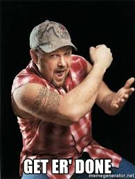Cable Guy Meme - get er done larry the cable guy meme generator