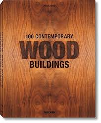 100 contemporary wood buildings philip jodidio 9783836542814