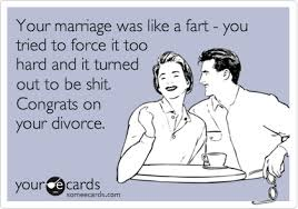congrats on your divorce card your marriage was like a you tried to it and