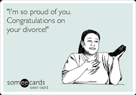 congratulations on your divorce card i m so proud of you congratulations on your divorce divorce ecard