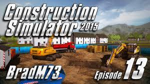 construction simulator 2015 episode 13 i excavating
