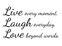 quotes images live laugh quotes images live laugh learn